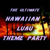 Luau Theme Party Ideas